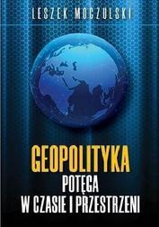 Geopolityka. Potęga w czasie i przestrze