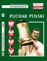 Encyklopedia piłkarska. Puchar Polski T.
