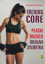 Trening CORE Płaski brzuch, idealna sylw