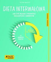 Dieta interwałowa Jak żyć długo i pozost