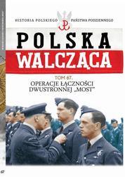 Polska Walcząca Tom 67. Operacje Łącznoś