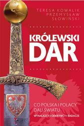 Królewski dar. Co Polska i Polacy dali ś