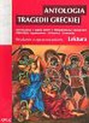 Antologia tragedii greckiej. (Antygona,
