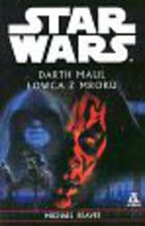 Star Wars - Darth Maul Łowca z mroku