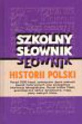 Szkolny słownik historii Polski