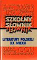 Szkolny słownik literatury XX wieku