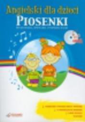 Angielski dla dzieci Piosenki +CD. Do sł