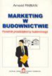Marketing w budownictwie. Poradnik przed